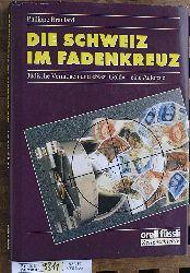 """Braillard, Philippe.  Die Schweiz im Fadenkreuz : jüdische Vermögen und """"Nazi-Gold"""" ; eine Autopsie. Übers. aus dem Franz. von Rodolphe Eckert"""