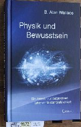 Wallace, B. Alan.  Physik und Bewusstsein : Ein Ansatz zur subjektiven Erkenntnis der Wirklichkeit. Aus dem Englischen von Astrid Ogbeiwi