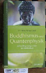 Kohl, Christian Thomas.  Buddhismus und Quantenphysik : Schlussfolgerungen über die Wirklichkeit. Windpferd-Taschenbuch ; 10033; Windpferd-AurorisTaschenbuch
