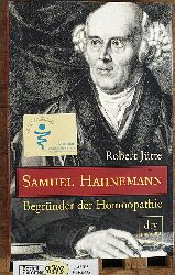 Jütte, Robert.  Samuel Hahnemann : Begründer der Homöopathie. Robert Jütte / dtv ; 24447