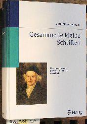 Hahnemann, Samuel, Josef M. [Hrsg.] Schmidt und Daniel [Hrsg.] Kaiser.  Samuel Hahnemann. Gesammelte kleine Schriften. von Samuel Hahnemann. Hrsg. von Josef M. Schmidt und Daniel Kaiser