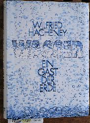 Hacheney, Wilfried und Christiane [Hrsg.] Polasek.  Wasser : ein Gast der Erde. Ill.: Kerstin Fiederling