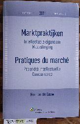 De Bauw, Herman.  Marktpraktijken Intellectuele eigendom Mededinging Pratiques du marche Propriete intellectuelle Concurrence