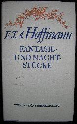 Hoffmann, E. T. A.:   Fantasie- und Nachtstücke. Fantasiestücke in Callots Manier. Nachtstücke. Seltsame Leiden eines Theater-Direktors.