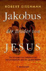 Eisenman, Robert:   Jakobus, der Bruder von Jesus. Der Schlüssel zum Geheimnis des Frühchristentums und der Qumran-Rollen.