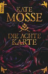 Mosse, Kate:   Die achte Karte. Roman.