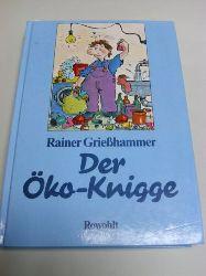 Grießhammer, Rainer:   Der Öko-Knigge.