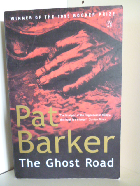 Barker, Pat  The Ghost Road (English Edition)