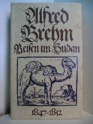 Alfred Brehm:  Reisen im Sudan 1847-1852