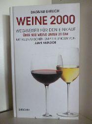 Dagmar Ehrlich  Weine 2000. Wegweiser für den EinKauf