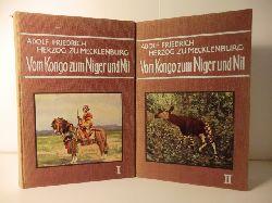 Adolf Friedrich Herzog zu Mecklenburg  Vom Kongo zum Niger und Nil. Band 1 und 2.