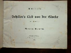 Nebst Andeutungen von Moritz Retzsch  Umrisse zu Schillers Lied von der Glocke. Teil 2. Umrisse zu Goethes Faust 1. und 2. Theil.
