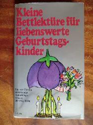 Autorenteam  Kleine Bettlektüre für liebenswerte Geburtstagskinder