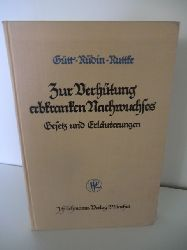 DR. med A. Gütt, Dr. med E Rüdin und Dr. jur. F. Ruttke  Zur Verhütung erbkranken Nachwuchses. Gesetz und Erläuterung