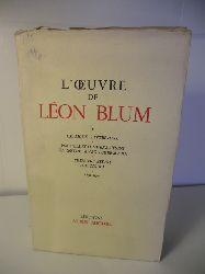Blum, Leon  L`Oeuvre de Leon Blum 1891 - 1905: Critique litteraire - Nouvelles conversations de Goethe avec Eckermann - Premiers essais politiques