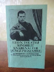 Tolstoj, Leo N.  Kindheit, Knabenalter, Jünglingsalter