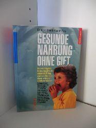 Dr. med. Gisela Rauch-Petz  Gesunde Nahrung ohne Gift