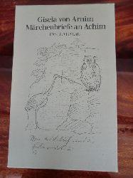Arnim, Gisela von  Märchenbriefe an Achim