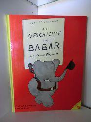 Brunhoff, Jean de  Die Geschichte von Babar dem kleinen Elefanten
