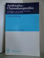 Helwig, Helmut  Antibiotika-Chemotherapeutika. Grundlagen, Anwendung, Gefahren