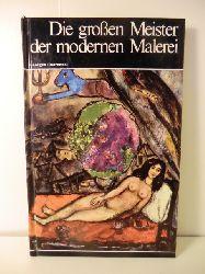 Charensol, Georges  Weltgeschichte der Malerei Band 22. Die großen Meister der modernen Malerei