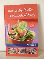 Dr. Bernd Warnick. Leitung Küchen-Quelle  Das große Quelle-Familienbuch