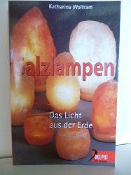 Wolfram, Katharina  Salzlampen. Das Licht aus der Erde