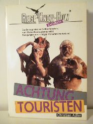 Adler, Christian  Reise Know-How Sachbuch. Achtung Touristen