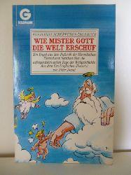 Aus dem Englischen übersetzt von Peter David  Wie Mister Gott die Welt erschuf