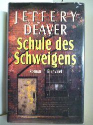 Deaver, Jeffery  Schule des Schweigens