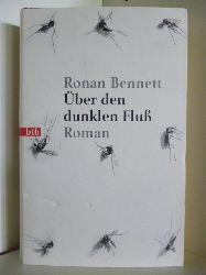 Bennett, Ronan  Über den dunklen Fluß