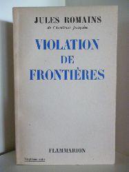 Romains, Jules  Violation de Frontieres (französischsprachig)