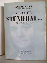 Andre Billy de L`Academie Goncourt  Ce Cher Stendhal... Recit de sa vie (französischsprachig)