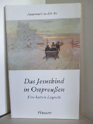 Annemarie in der Au  Das Jesuskind in Ostpreußen