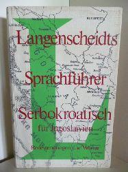 Bearbeitet von Prof. Dr. Reinhard Lauer und Frau Stanka Lauer  Langescheidts Sprachführer Serbokratisch für Jugoslawien