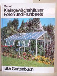 Mierswa, Dietrich  Kleingewächshäuser - Folien und Frühbeete