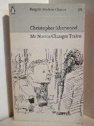 Isherwood, Christopher  Mr Norris Changes Trains (English Edition)