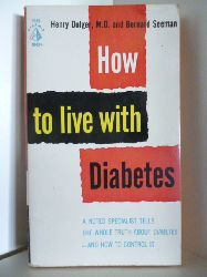 Henry Dolger, M. D. and Bernard Seeman  How to live with Diabetes (English Edition)
