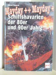 Bossow, Günter  Mayday, Mayday. Schiffshavarien der 80er und 90er Jahre