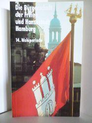 Redaktion: Hinnerk Fock  Die Bürgerschaft der Freien und Hansestadt Hamburg. 14. Wahlperiode.