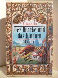 A. A. Attanasio  Der Drache und das Einhorn