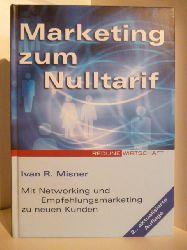 Misner, Ivan R.  Marketing zum Nulltarif