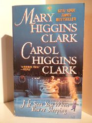 Mary Higgins Clark and Carol Higgins Clark  He Sees you When You`re Sleeping (English Edition)