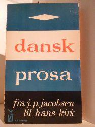 Fra J. P. Jacobsen til Hans Kirk  Dansk Prosa (dänischsprachig)
