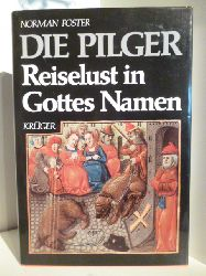 Foster, Norman  Die Pilger. Reiselust in Gottes Namen