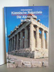 Degrassi, Nevio  Griechenland - Klassische Reiseziele. Die Akropolis in Athen
