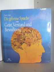 Cohen, David  Die geheime Sprache von Geist, Verstand und Bewußtsein
