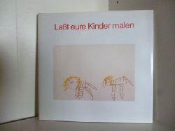Winter, Ernst Michael (Hrsg.)  Laßt eure Kinder malen