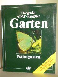 Lohmann, Dr. Michael  Der große ADAC-Ratgeber Garten. Naturgarten