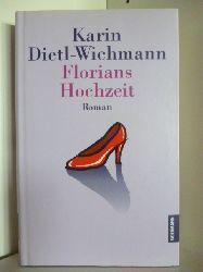 Dietl-Wichmann, Karin:  Florians Hochzeit